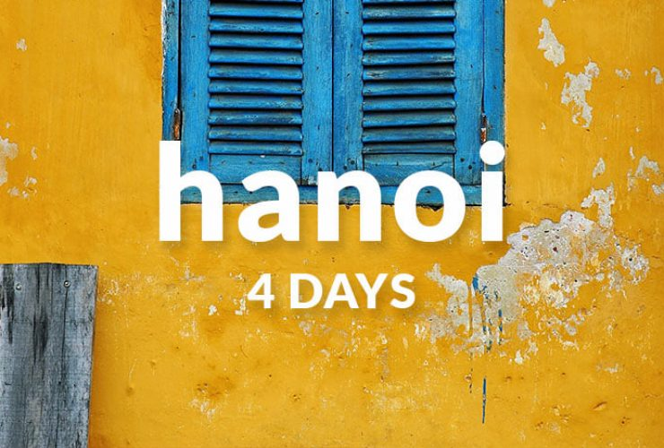Detailed Hanoi 4 Days Itinerary