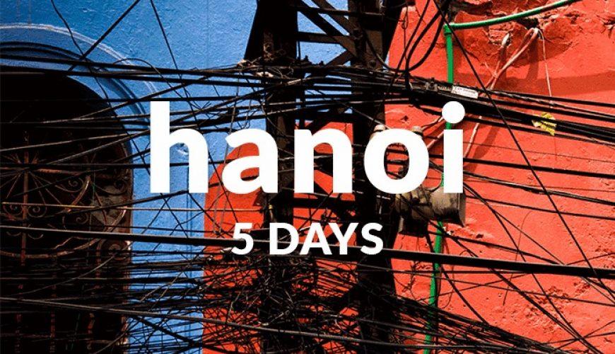 5 days in Hanoi