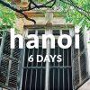 6 days in hanoi