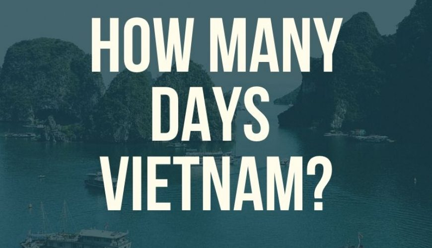 How Many Days Vietnam_